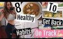 8 HEALTHY + FIT HABITS: Get back on track 2018