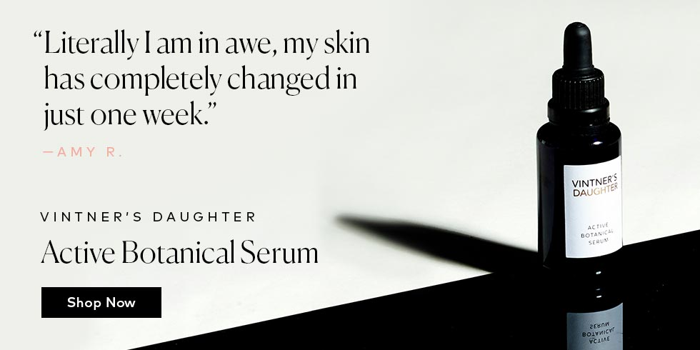 Treat your skin to the highly rated Active Botanical Serum from Vintner's Daughter!