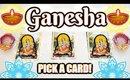 🐘 GANESH PICK A CARD READING 🐘