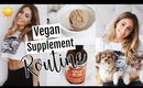 My Supplement routine + How To Go Vegan 2018