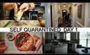 SELF-QUARANTINED DAY 1 DITL VLOG   ISOLATION Day 1