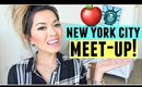 NEW YORK CITY MEET-UP!! Meet Me In NYC!