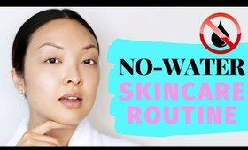 The 'NO WATER' Skincare Routine You Should Be Doing!
