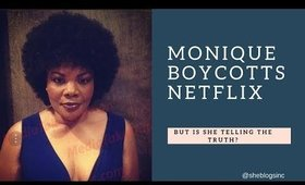 Actress Monique boycotts Netflix?