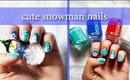 ❄ Cute Snowman Nails ☃