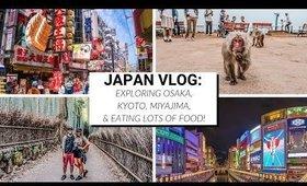 JAPAN VLOG: Exploring Osaka, Kyoto, and Miyajima in 9 days!