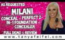 As Requested | Milani | Conceal + Perfect | 2-in-1 Foundation + Concealer | Full Demo | Tanya Feifel