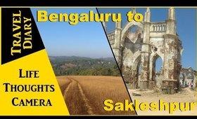 Travel Diary: Car Road trip Bengaluru to Sakleshpur, Karnataka (India) Ep 161   Life Thoughts Camera