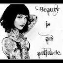 Beauty is an attitude.