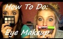 How To Do Makeup- Eyes