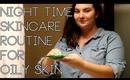 Nighttime Skincare Routine (Acne/Oily Skin) | OliviaMakeupChannel