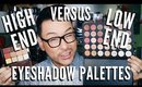 High End Versus Low End Eyeshadow Palettes