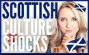SCOTTISH CULTURE SHOCKS   VISITING SCOTLAND