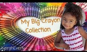 My Big Crayon Collection | KeirahEverly