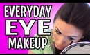 Everyday Eye Makeup Routine Tutorial