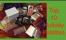 ❤Top 10 Holiday Palettes & Sets (Tarte, UD, Sephora, Smashbox, ELF, Lorac & Color Workshop)