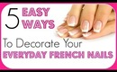5 EASY WAYS TO DECORATE EVERYDAY FRENCH NAILS #1
