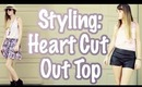 STYLING: HEART CUT OUT TOP ♡