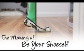 The Making of Be Your Shoeself