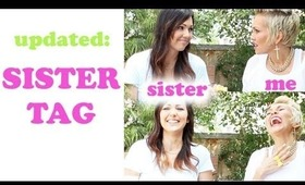 Updated: SISTER TAG
