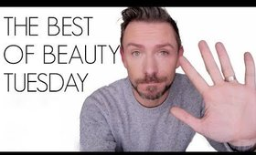THE BEST OF BEAUTY TUESDAY!