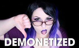 I'm Getting Demonetized (yaaaaay)