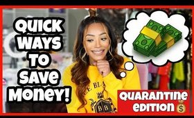 Easy Ways to Save Money DURING Quarantine!