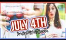JULY 4TH LOOKS, FOOD + DRINKS!