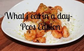 What I eat in a day- Pcos Edition