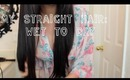 Straight Hair Routine : Wet to Dry