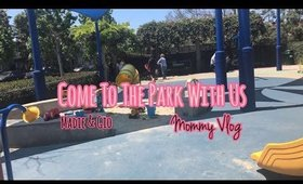 Come To The Park With Us ||MommyVlog
