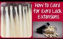 How to Care for Euro Lock Hair Extensions | Instant Beauty ♡
