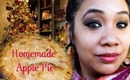 Come and Cook with Me: Homemade/Semi-Homemade Apple Pie - A perfect treat for Holiday Gift giving