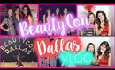 BeautyCon Dallas Weekend VlOG