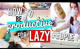 How To be Productive for LAZY People! LIFE HACKS for Productivity