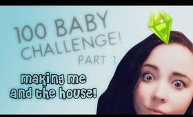 "SIMS 4 100 BABY CHALLENGE! Ep1. Making ""Me"" and the House!"