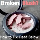 How to Fix Broken Blush!