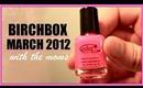 BIRCHBOX | March 2012 + haul!