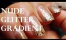 Minute Nail Tutorial: Nude Glitter Gradient