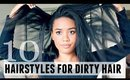 10 Easy Hairstyles for Dirty Hair