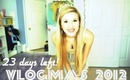 Vlogmas - 21 Days Left!