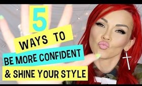 5 Ways To Be More Confident & Shine Your Style