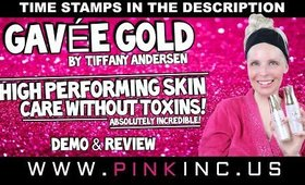 Gavée Gold by Tiffany Andersen | High Performing Skin Care Without Toxins! | WOW! | Tanya Feifel