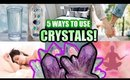 5 WAYS TO USE CRYSTALS TO MANIFEST!