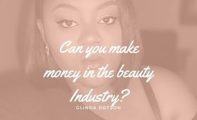 Can you make money in the beauty  industry? -@glindadotson