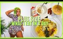 What I Eat in a day PLUS SIZE | HEALTHY | Unconscious Eating