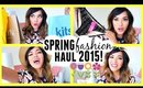 SPRING FASHION HAUL 2015! Kitson, Forever 21, Swim Suits, LuLu's, + More!