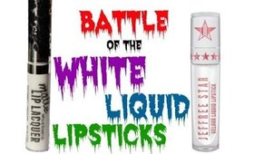 Battle of the WHITE LIQUID LIPSTICKS!!!