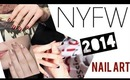 New York Fashion Week 2014 - RUNWAY NAIL ART