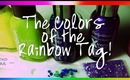 The Colors of the Rainbow Tag ❤ Nail Polish + Nail Art goodies Edition~